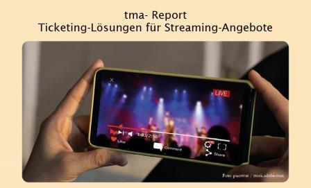 tma-Report: Ticketing-Lösungen für Streaming